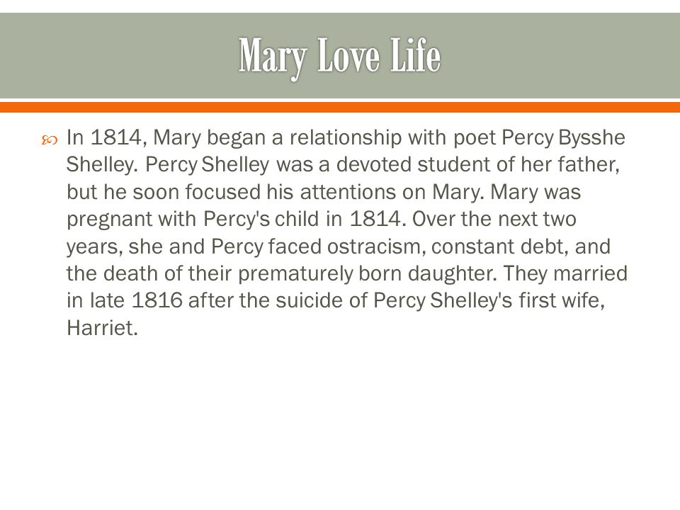  In 1814, Mary began a relationship with poet Percy Bysshe Shelley.