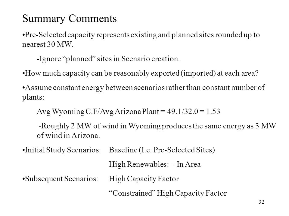 32 Summary Comments Pre-Selected capacity represents existing and planned sites rounded up to nearest 30 MW.