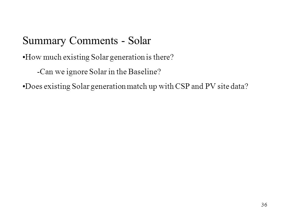 36 Summary Comments - Solar How much existing Solar generation is there.