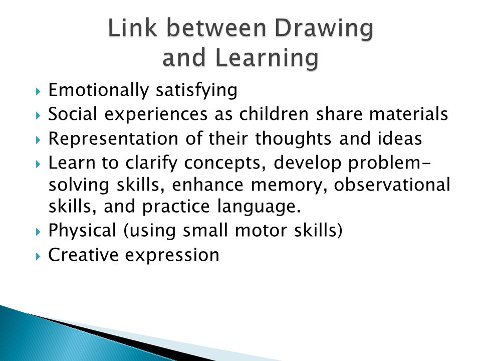  Emotionally satisfying  Social experiences as children share materials  Representation of their thoughts and ideas  Learn to clarify concepts, develop problem- solving skills, enhance memory, observational skills, and practice language.