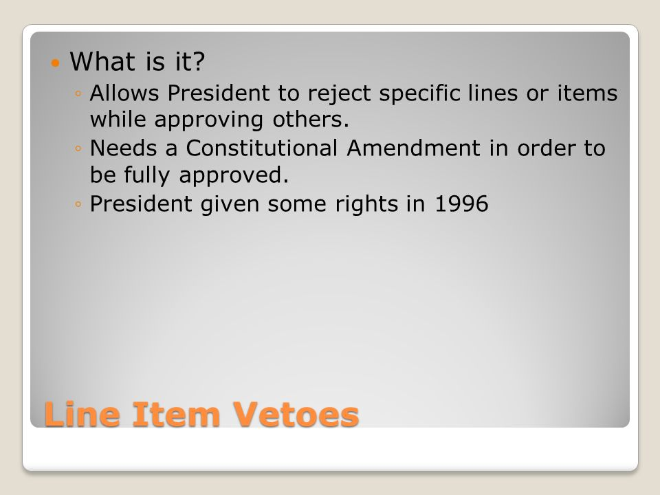 Line Item Vetoes What is it.