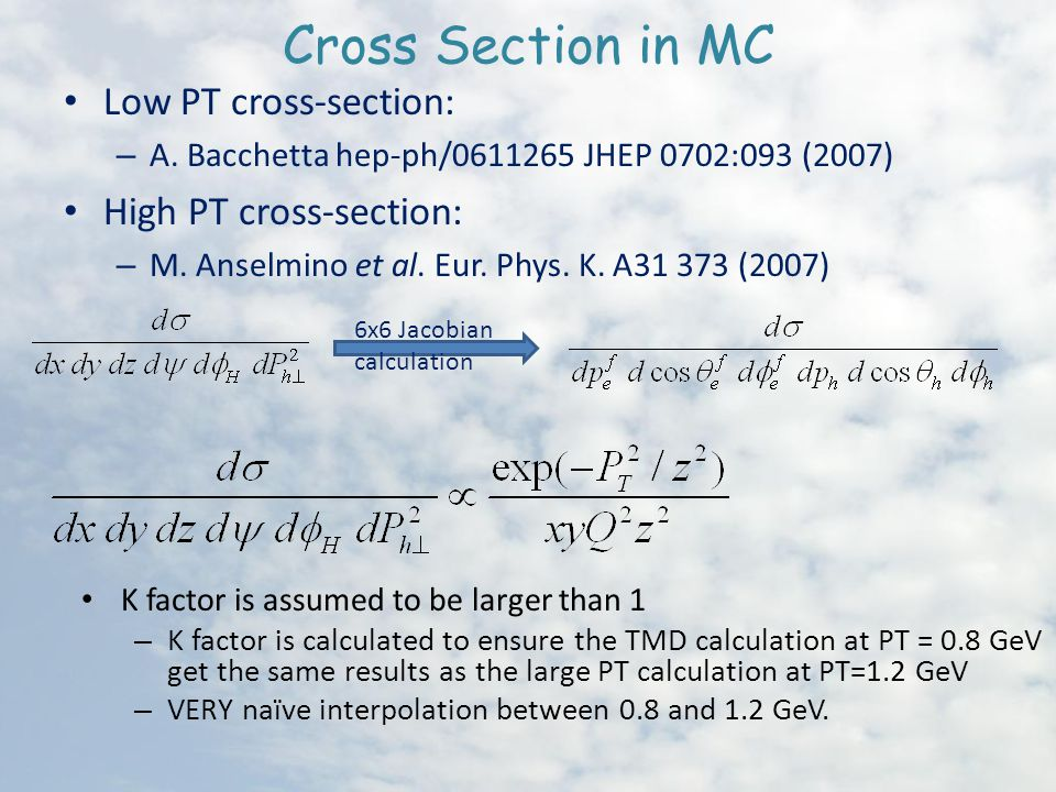 Cross Section in MC Low PT cross-section: – A.