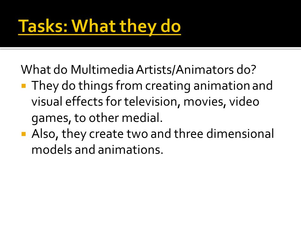 What do Multimedia Artists/Animators do.