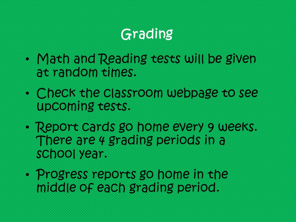 Grading Math and Reading tests will be given at random times.