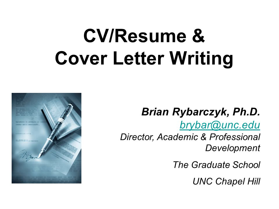 Cv/Resume & Cover Letter Writing Brian Rybarczyk, Ph.D. Director