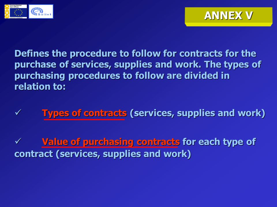ANNEX V Defines the procedure to follow for contracts for the purchase of services, supplies and work.