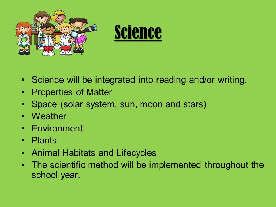 Science Science will be integrated into reading and/or writing.