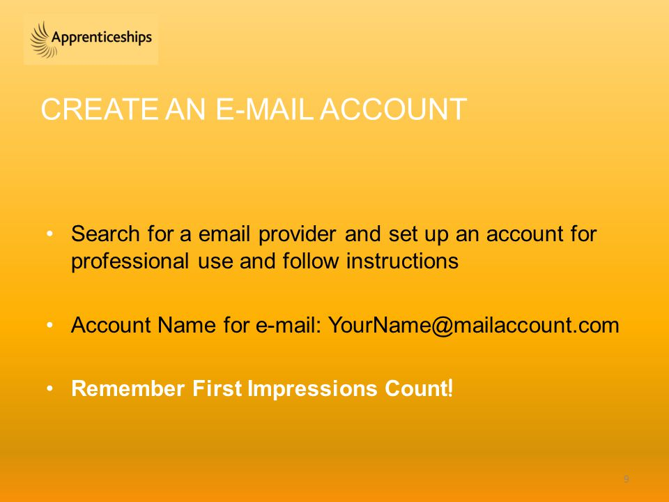CREATE AN  ACCOUNT Search for a  provider and set up an account for professional use and follow instructions Account Name for   Remember First Impressions Count .