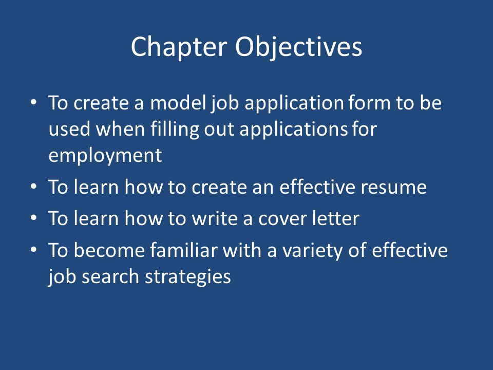 Chapter  Effective Strategies To Get The Job You Want Resumes And