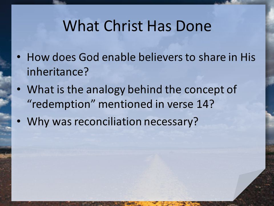 What Christ Has Done How does God enable believers to share in His inheritance.