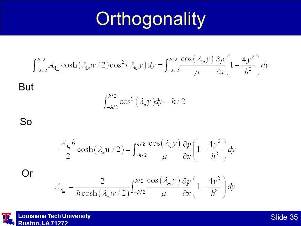 Louisiana Tech University Ruston, LA Slide 35 Orthogonality But So Or