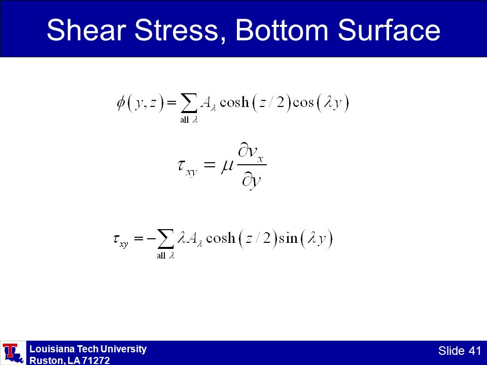 Louisiana Tech University Ruston, LA Slide 41 Shear Stress, Bottom Surface