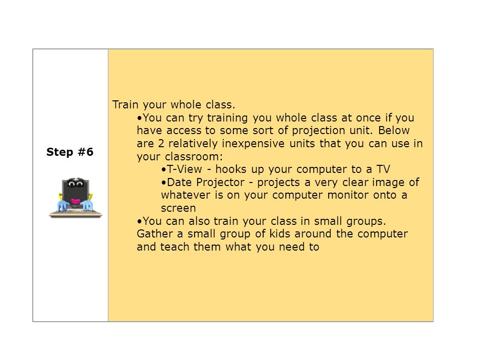 Step #6 Train your whole class.