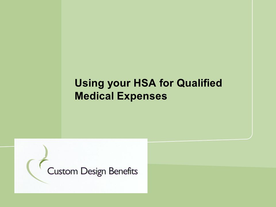 Using your HSA for Qualified Medical Expenses