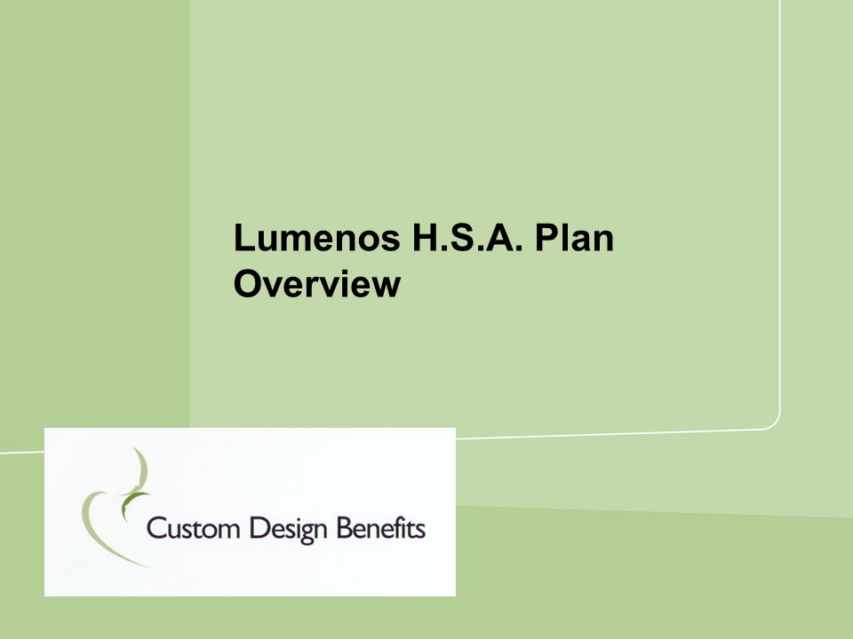 Lumenos H.S.A. Plan Overview