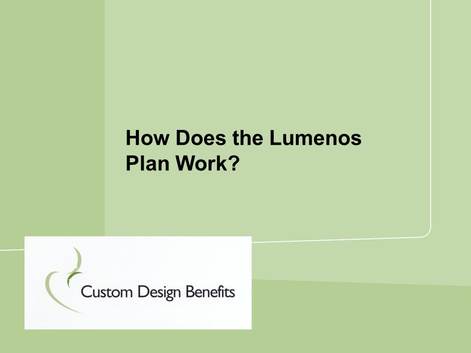 How Does the Lumenos Plan Work