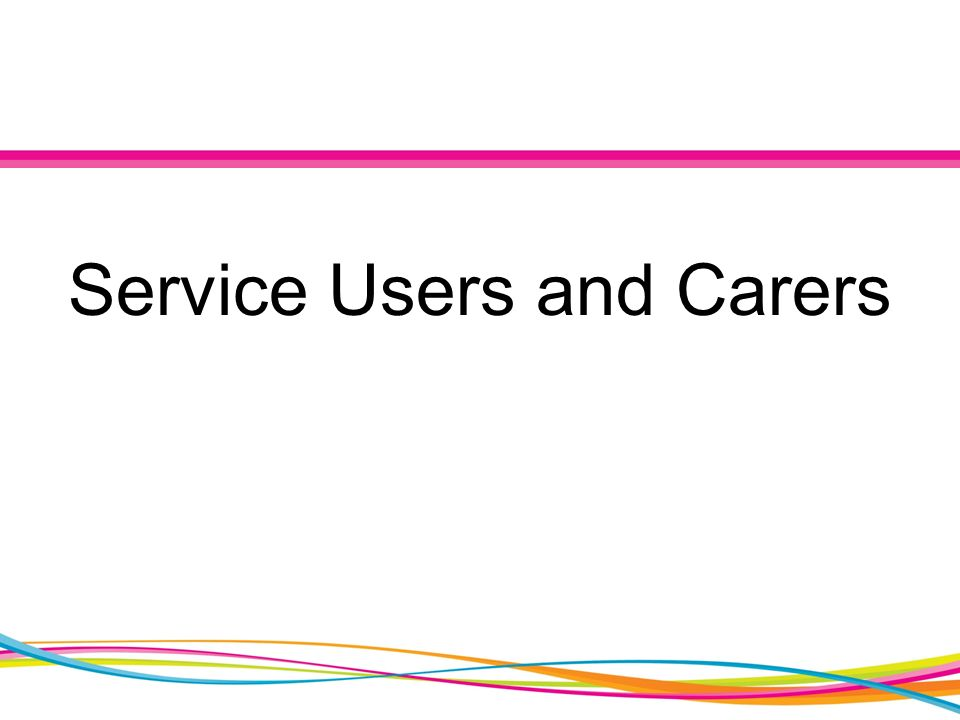 Service Users and Carers