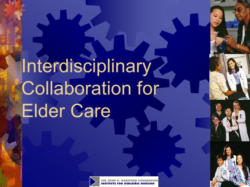 1 Interdisciplinary Collaboration for Elder Care