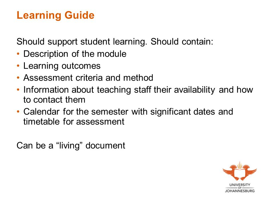 Learning Guide Should support student learning.