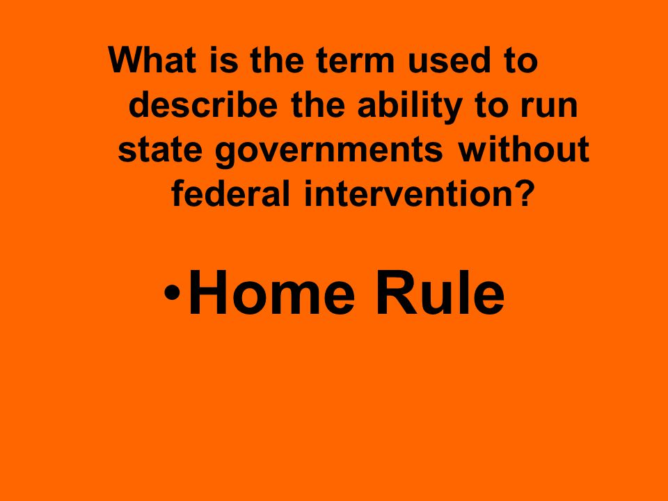 What is the term used to describe the ability to run state governments without federal intervention.