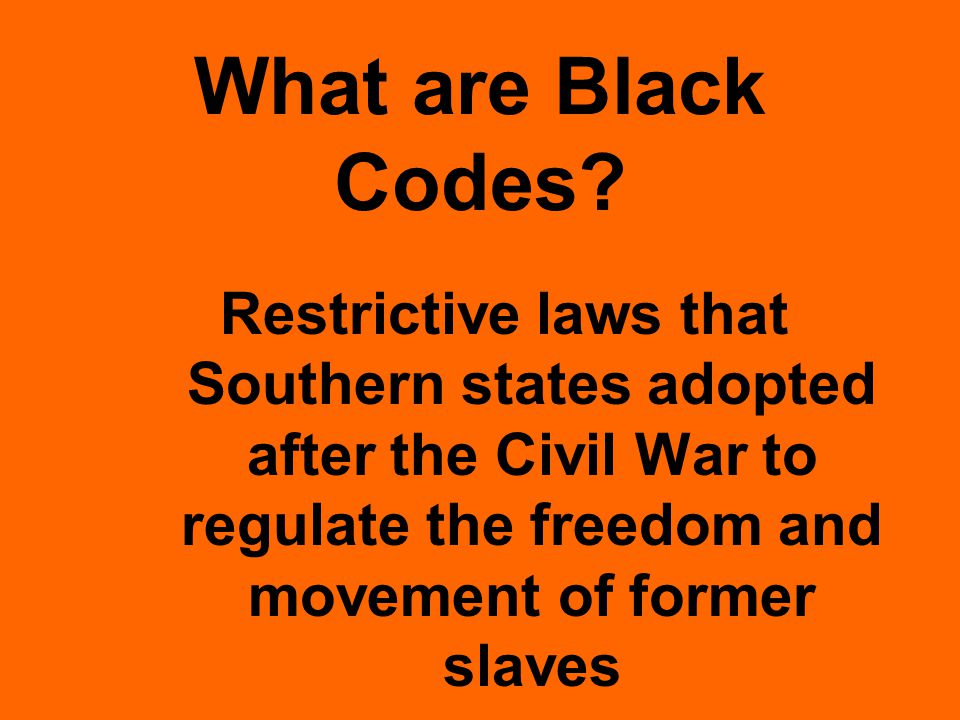 What are Black Codes.