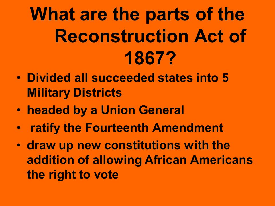 What are the parts of the Reconstruction Act of 1867.