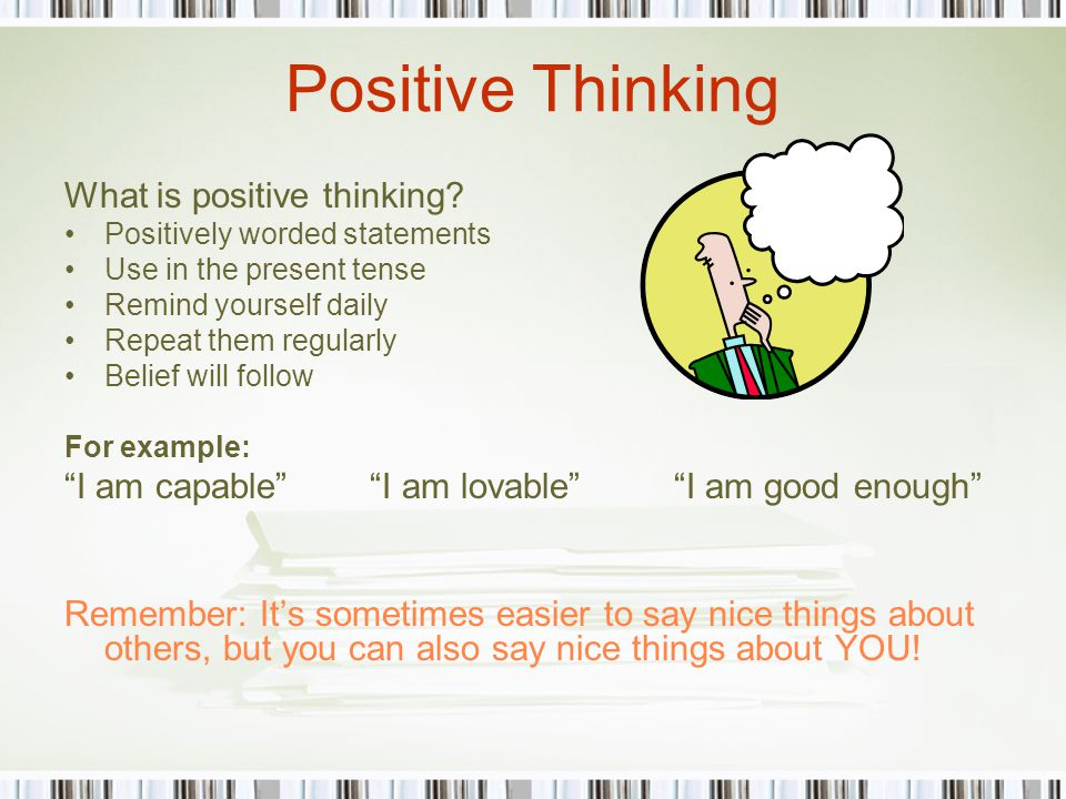 Positive Thinking What is positive thinking.