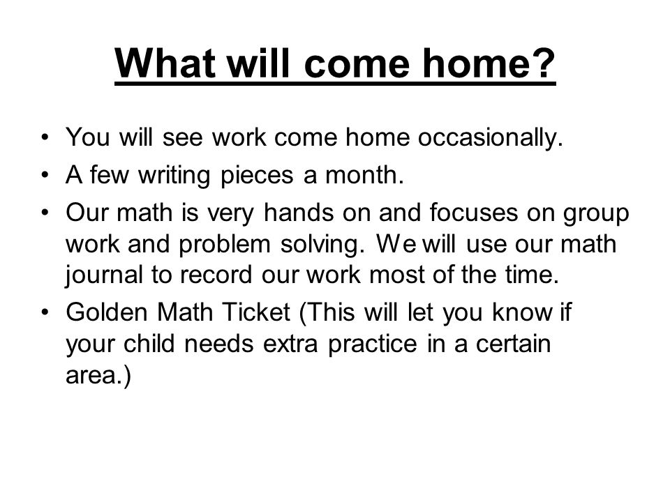 What will come home. You will see work come home occasionally.