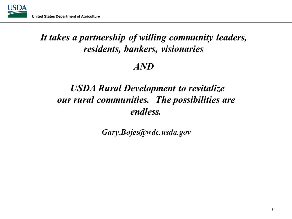 It takes a partnership of willing community leaders, residents, bankers, visionaries AND USDA Rural Development to revitalize our rural communities.