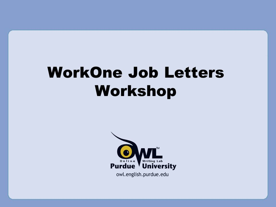 WorkOne Job Letters Workshop. Overview This presentation will cover ...