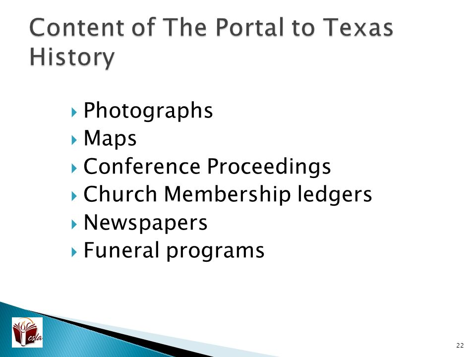  Photographs  Maps  Conference Proceedings  Church Membership ledgers  Newspapers  Funeral programs 22