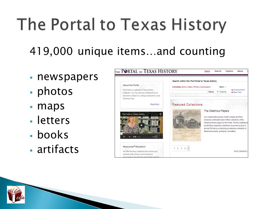 419,000 unique items…and counting  newspapers  photos  maps  letters  books  artifacts