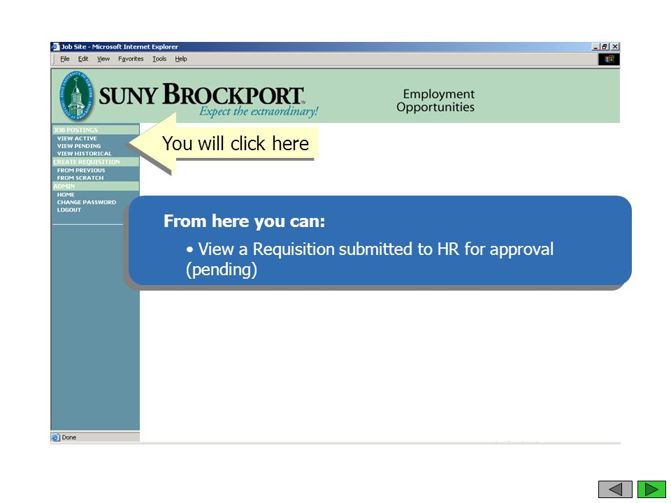 You will click here View a Requisition submitted to HR for approval (pending) From here you can: