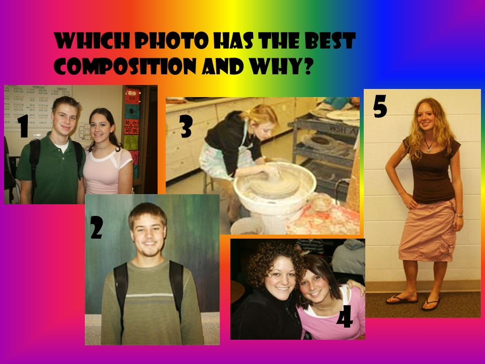 3 4 5 Which photo has the best composition and why 2 1