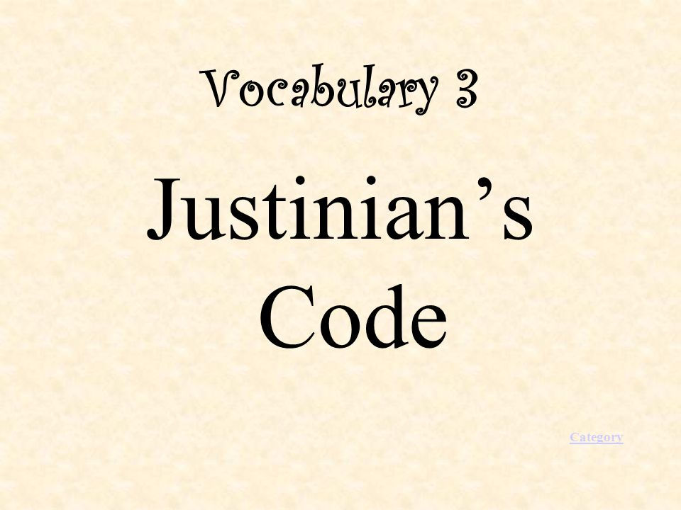 Vocabulary 3 Justinian's Code Category