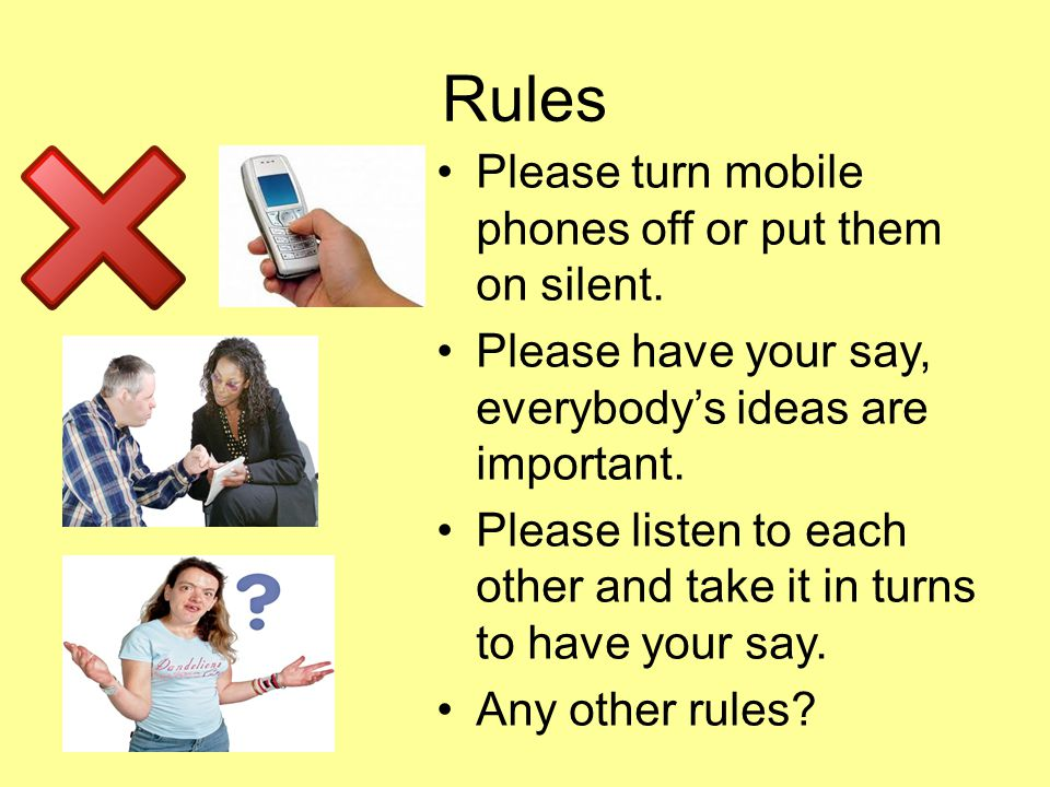 Rules Please turn mobile phones off or put them on silent.