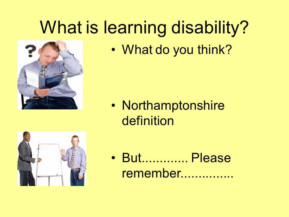 What is learning disability. What do you think. Northamptonshire definition But