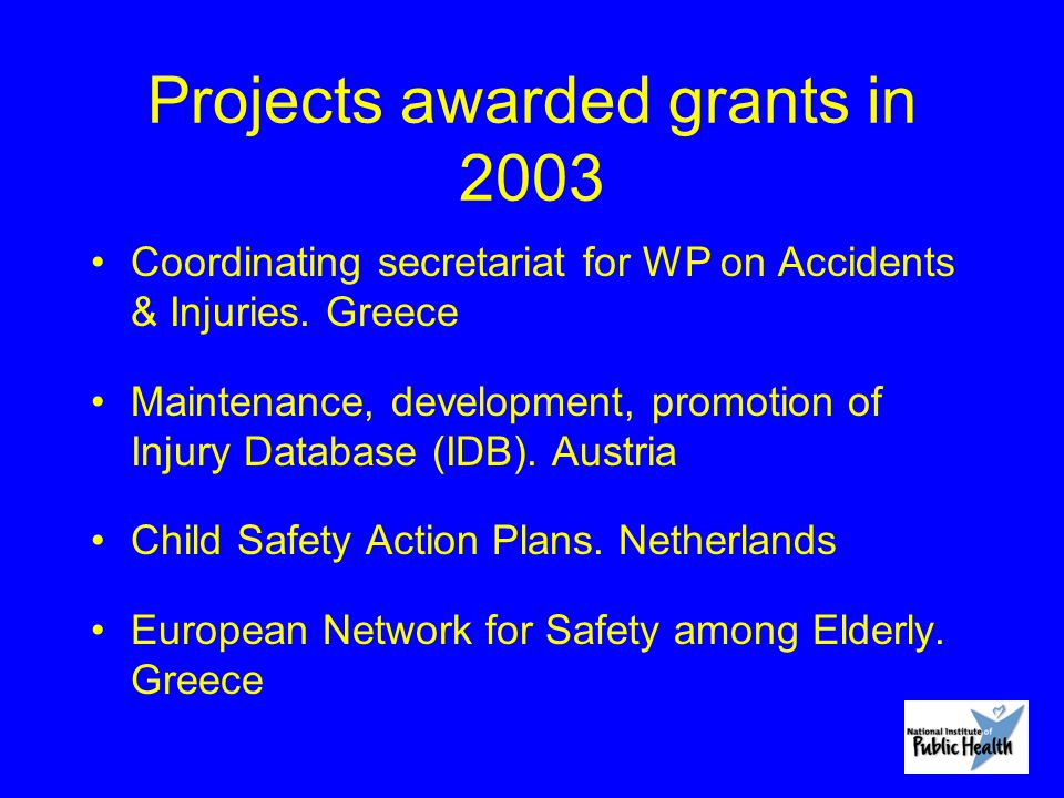 Projects awarded grants in 2003 Coordinating secretariat for WP on Accidents & Injuries.