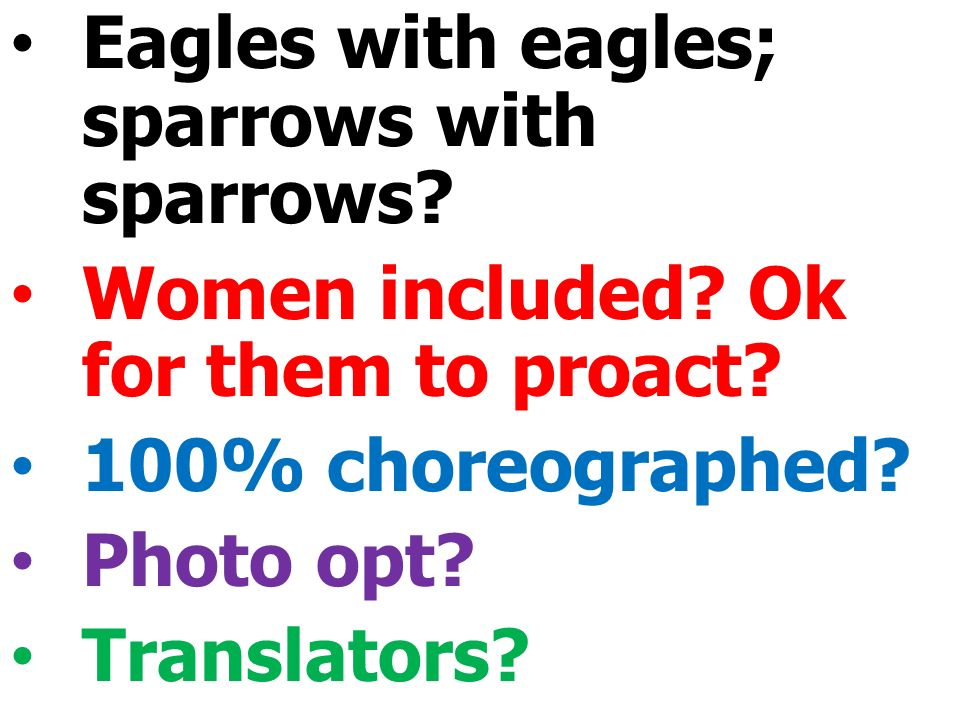Eagles with eagles; sparrows with sparrows. Women included.
