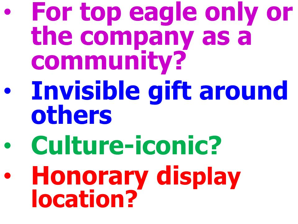 For top eagle only or the company as a community. Invisible gift around others Culture-iconic.