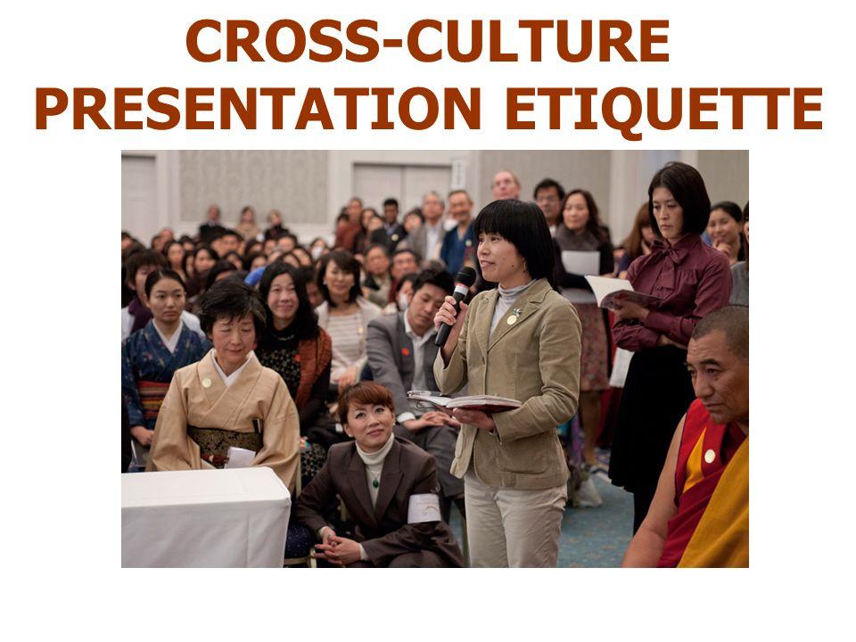 CROSS-CULTURE PRESENTATION ETIQUETTE