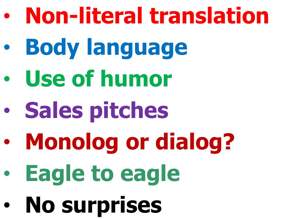 Non-literal translation Body language Use of humor Sales pitches Monolog or dialog.