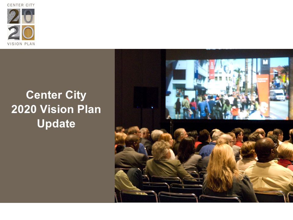 Center City 2020 Vision Plan Update