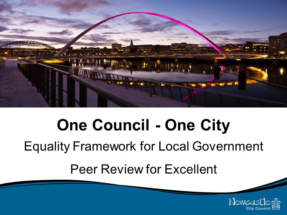 One Council - One City Equality Framework for Local Government Peer Review for Excellent