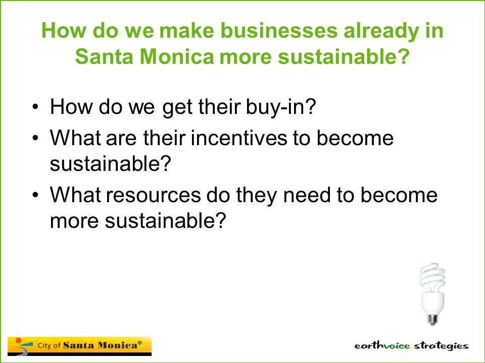 How do we make businesses already in Santa Monica more sustainable.