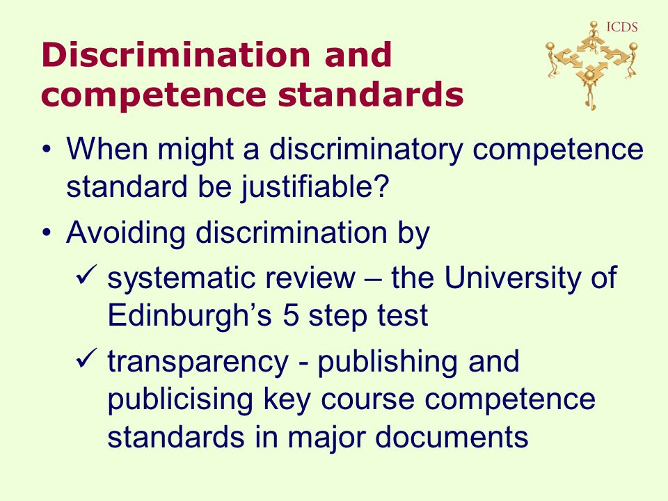 When might a discriminatory competence standard be justifiable.