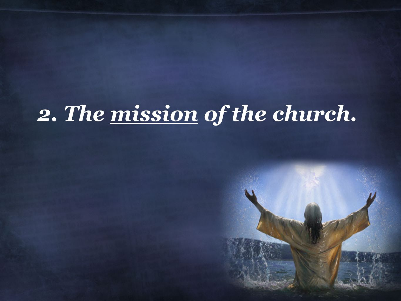 2. The mission of the church.