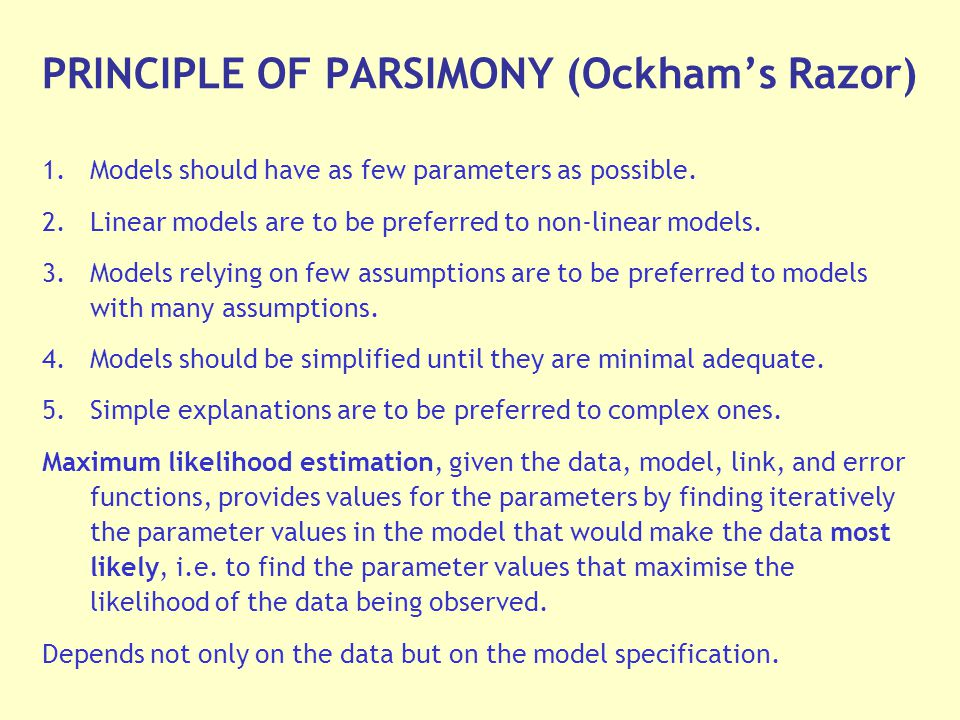 1.Models should have as few parameters as possible.