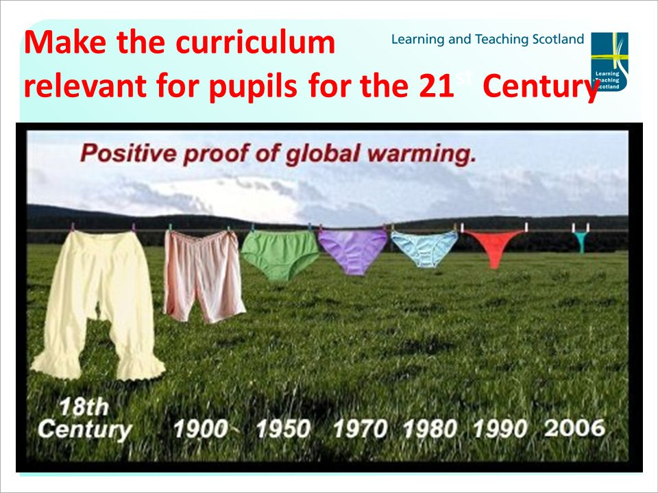 Make the curriculum relevant for pupils for the 21 st Century