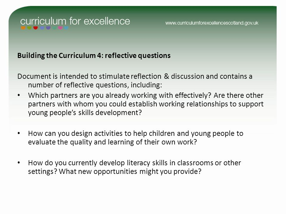 Building the Curriculum 4: reflective questions Document is intended to stimulate reflection & discussion and contains a number of reflective questions, including: Which partners are you already working with effectively.